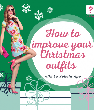 How to improve your Christmas outfits  with La Koketa App