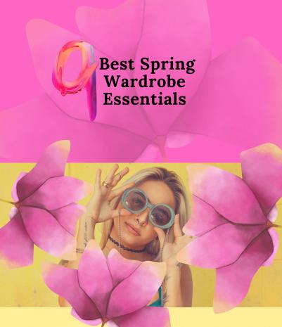 9 Best Spring Wardrobe Essentials