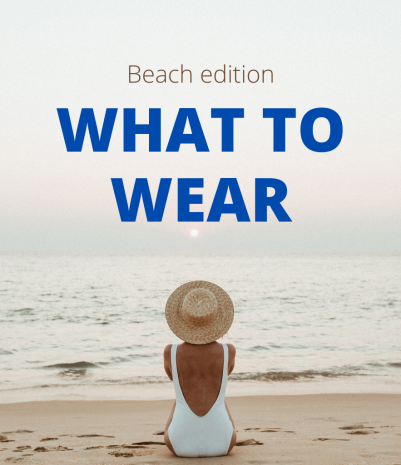 What to wear – beach edition